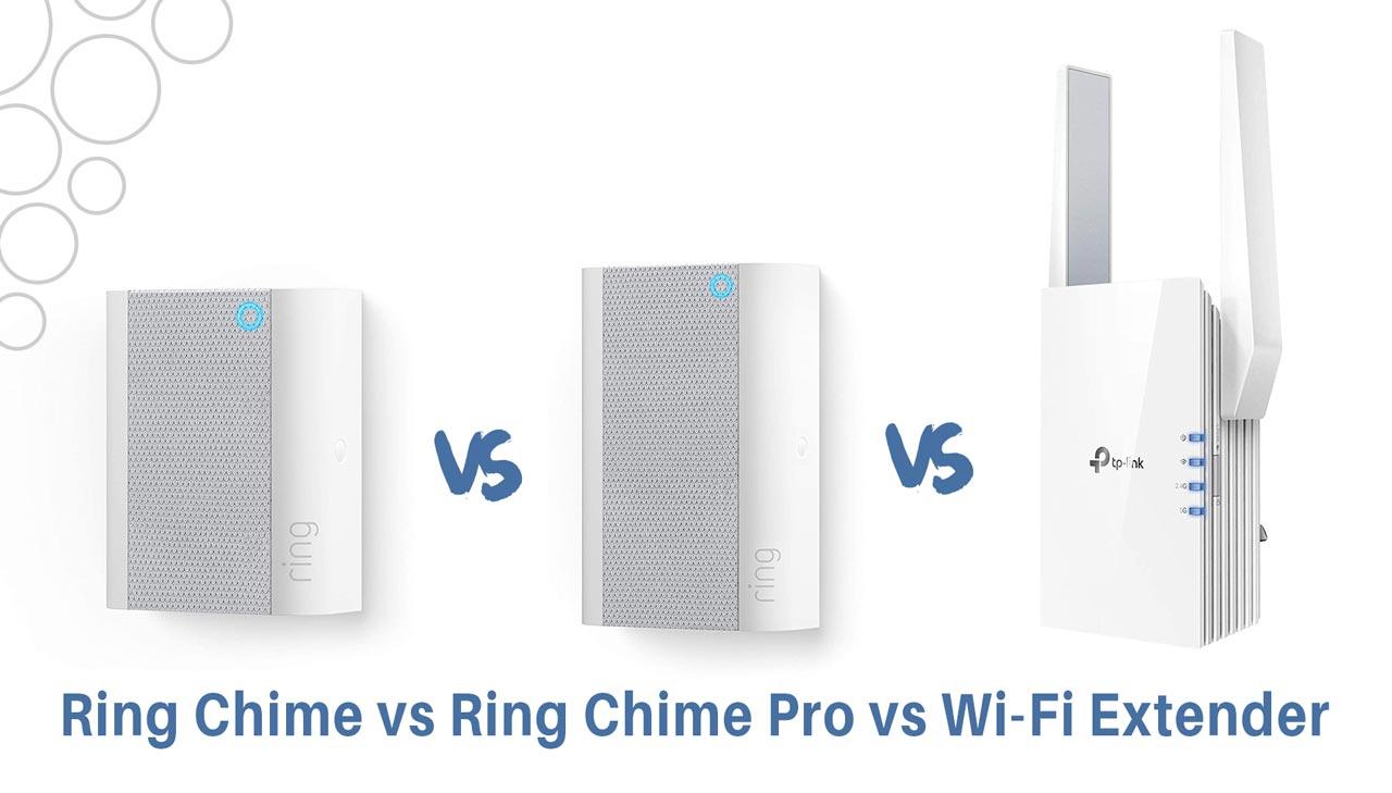 Ring Chime vs Ring Chime Pro vs Wifi Extender